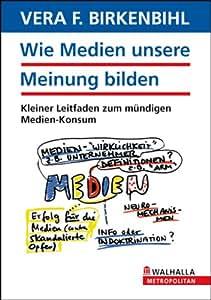Wie Medien unsere Meinung bilden - Birkenbihl