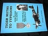 TIGER MOTHS TO TYPHOONS (English Edition)