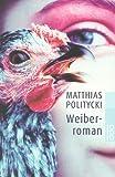 Weiberroman: Historisch-kritische Gesamtausgabe - Matthias Politycki