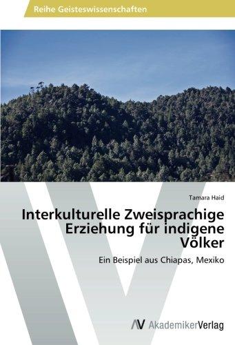 Interkulturelle Zweisprachige Erziehung für indigene Völker: Ein Beispiel aus Chiapas, Mexiko