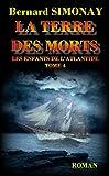 LA TERRE DES MORTS (LES ENFANTS DE L'ATLANTIDE t. 4)