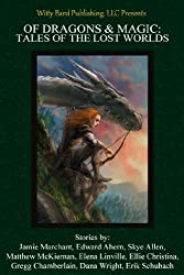 Of Dragons & Magic: Tales of the Lost Worlds