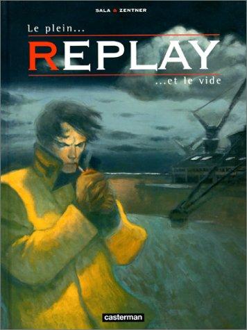 Replay, tome 2 : Le Plein et le Vide