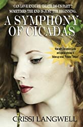 A Symphony of Cicadas: Sometimes the end is just the beginning (Forever After) (Volume 1) by Crissi Langwell (2013-03-15)