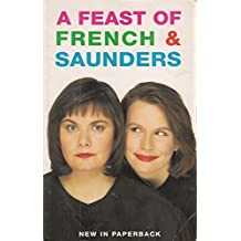 A Feast of French and Saunders by Dawn French (1992-09-03)