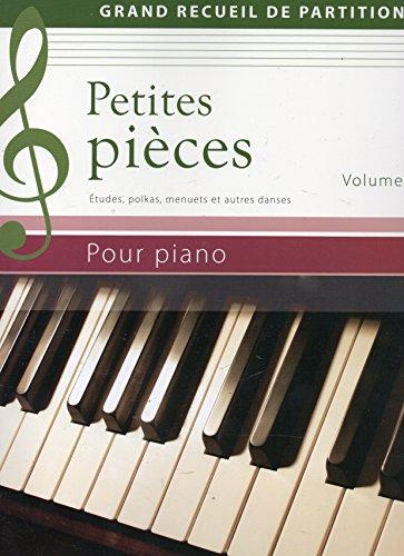 Petites pièces - Grand recueil de partitions - Volume 1 - Etudes, polkas, menuets et d'autres danses