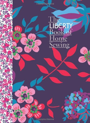 The Liberty Book of Home Sewing por Liberty