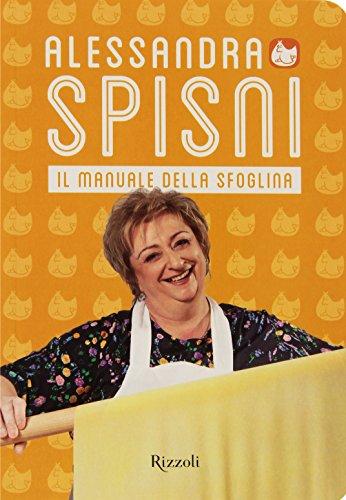 Il manuale della sfoglina. Ediz. illustrata (Cucina) por Alessandra Spisni