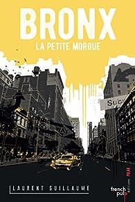 Bronx : La petite morgue par Laurent Guillaume
