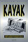 Kayak - Manuel illustré de navigation en eau vive : perfectionnement et techniques avancées