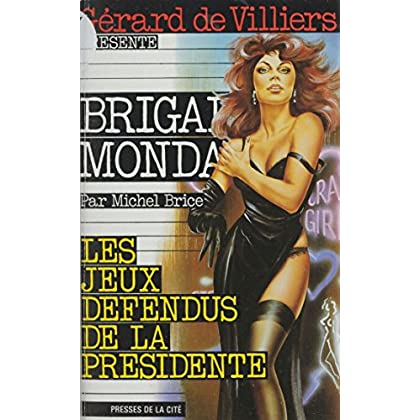 Brigade mondaine : Les Jeux défendus de la présidente