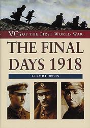 The Final Days 1918 (VCs of the First World War)