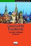 Geschichte Russlands. Von den Anfängen bis heute - Horst G Linke