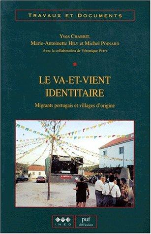 LE VA-ET-VIENT IDENTITAIRE. Migrants portugais et villages d'origine