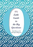 O's Little Guide to the Big Questions (O's Little Books/Guides Book 6)