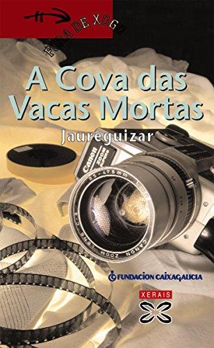 A Cova das Vacas Mortas (Infantil E Xuvenil - Fóra De Xogo E-Book) (Galician Edition) por Jaureguizar