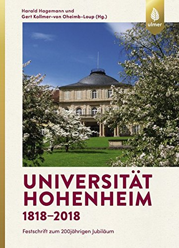 Universität Hohenheim 1818–2018: Festschrift zum 200jährigen Jubiläum
