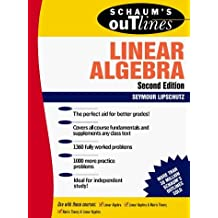 Schaum's Outline of Theory and Problems of Linear Algebra (Schaum's Outlines) by Seymour Lipschutz (1991-04-30)