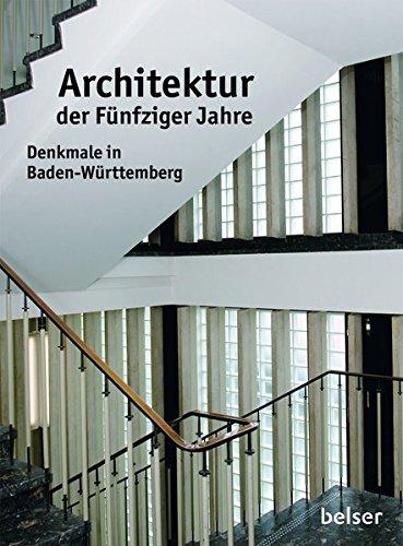 Architektur der Fünfziger Jahre: Denkmale in Baden-Württemberg