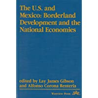 The U.S. and Mexico: Borderland Development and
