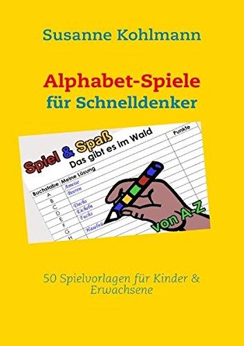 Alphabet-Spiele für Schnelldenker: 50 Spielvorlagen für Kinder & Erwachsene
