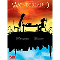 Frank Wildhorn/Jack Murphy: Wonderland - A New Alice. A New Musical. (Vocal Selections). Partituras para Piano y Voz