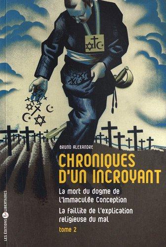 Chroniques d'un incroyant, tome 2 : La mort du dogme de l'Immaculée Conception, La faillite de l'explication religieuse du mal