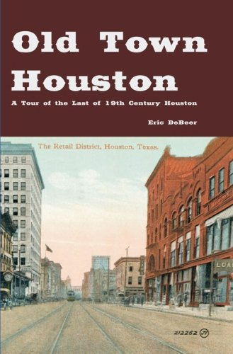 old-town-houston-a-tour-of-the-last-of-19th-century-houston