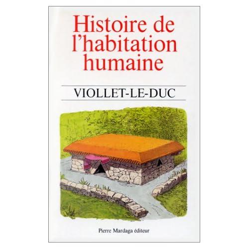 Histoire de l'habitation humaine, depuis les temps préhistoriques jusqu'à nos jours