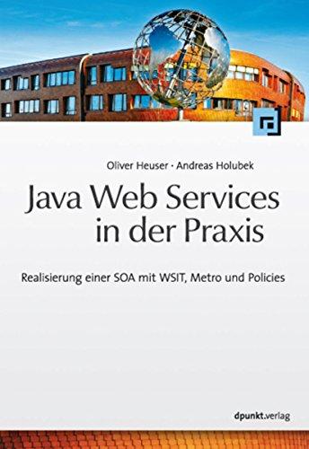Java Web Services in der Praxis: Realisierung einer SOA mit WSIT, Metro und Policies