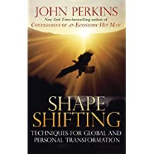 Shapeshifting: Techniques for Global and Personal Transformation (English Edition)