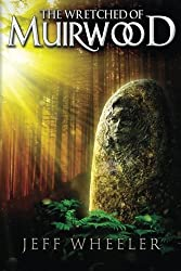 The Wretched of Muirwood (Legends of Muirwood) by Jeff Wheeler (2013-01-15)