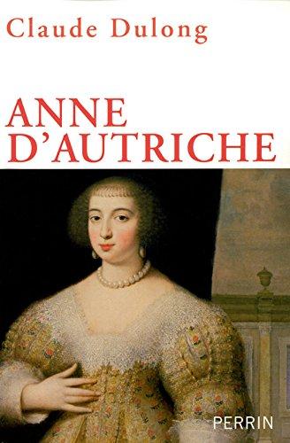 Anne d'Autriche : Mère de Louis XIV par Claude Dulong