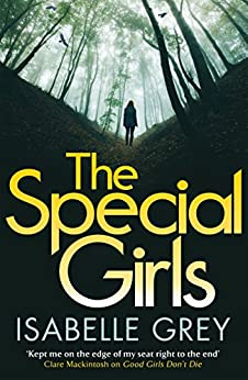 The Special Girls: The haunting police procedural perfect for fans of BROADCHURCH (Di Grace Fisher 3) by [Grey, Isabelle]