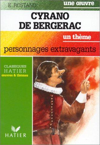CYRANO DE BERGERAC. : Personnages extravagants