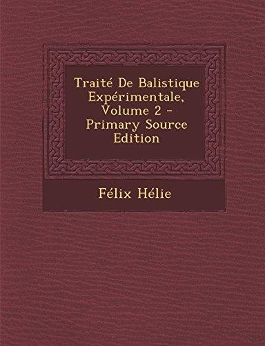 Traité De Balistique Expérimentale, Volume 2 - Primary Source Edition