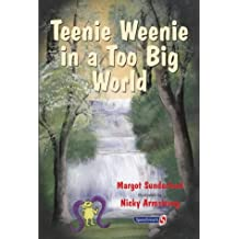 Teenie Weenie in a Too Big World: A Story for Fearful Children: 2 (Helping Children with Feelings)