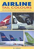 Airline Tail Colours: 590 Colour Illustrations to Aid in the Quick Recognition of Airlines