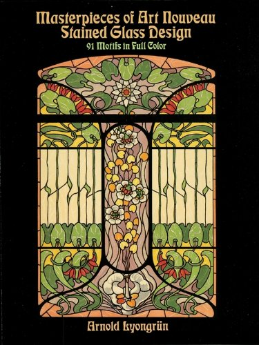 Masterpieces of Art Nouveau Stained Glass Design: 91 Motifs in