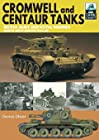 Cromwell and Centaur Tanks - British Army and Royal Marines, North-West Europe 1944-1945