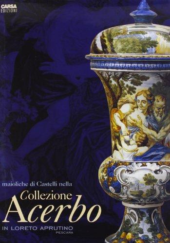 Maioliche di Castelli nella collezione Acerbo in Loreto Aprutino di De Pompeis, V.