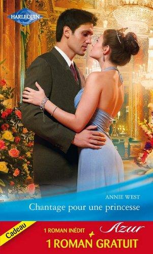 Lire Chantage pour une princesse - Un mariage à l'épreuve : (promotion) (Azur) pdf epub