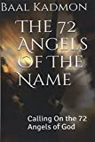 The 72 Angels of the Name: Calling on the 72 Angels of God: Volume 2 (Sacred Names)