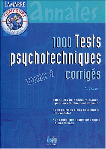 1000 tests psychotechniques corrigés : Tome 2