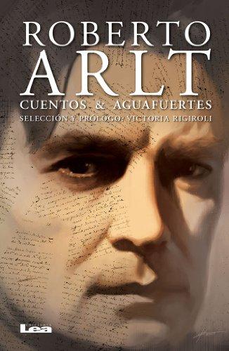 Cuentos & aguafuertes por Roberto Arlt