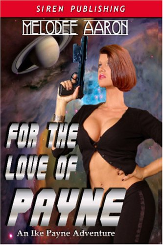 For the Love of Payne [An Ike Payne Adventure 1] (Siren Publishing Menage and More)