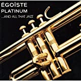Egoiste Platinum and All That Jazz / Various Artists (1995-08-02)