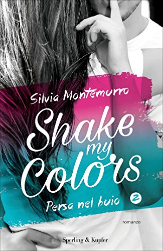 Shake my colors - 2. Persa nel buio