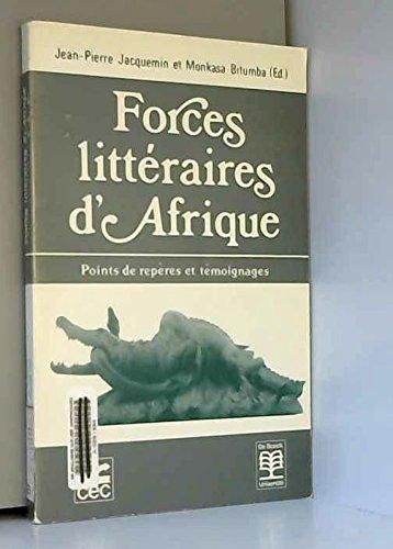 Les forces littéraires d'Afrique : points de repères et témoignages