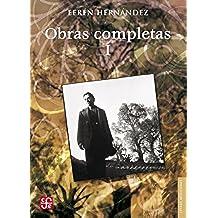 Obras completas, I. Poesía, cuento, novela: 1 (Letras Mexicanas)